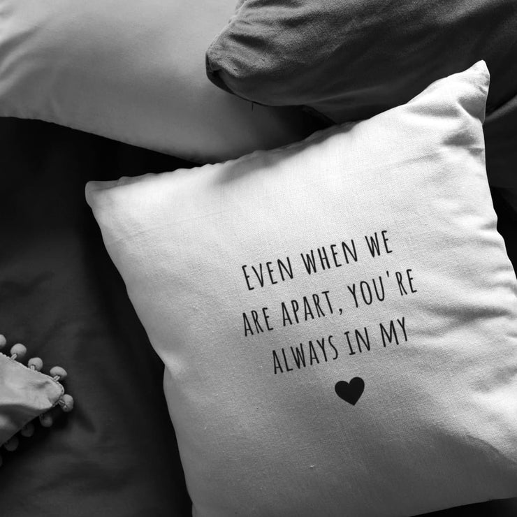 Even When We Are Apart, You're Always in My Heart - Long-Distance Pillow - CoupleGifts.com