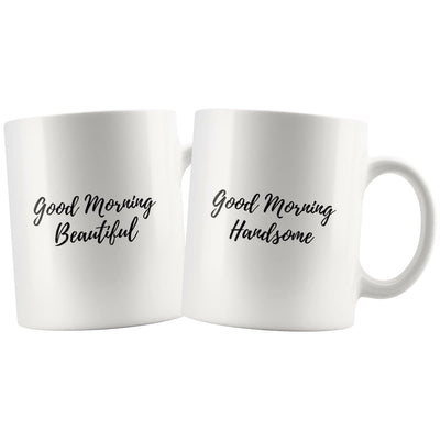 Good Morning Handsome/Beautiful Matching Couple Mugs - Drinkware - Beautiful Mug, Handsome Mug