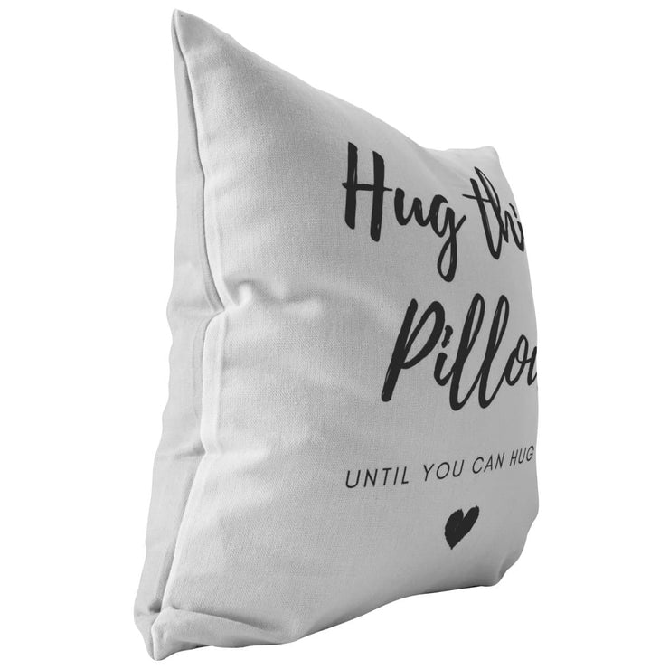 Hug this pillow until you can hug me - Long-Distance Relationship Pillow - CoupleGifts.com