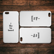 I Like His Beard iPhone Case - CoupleGifts.com
