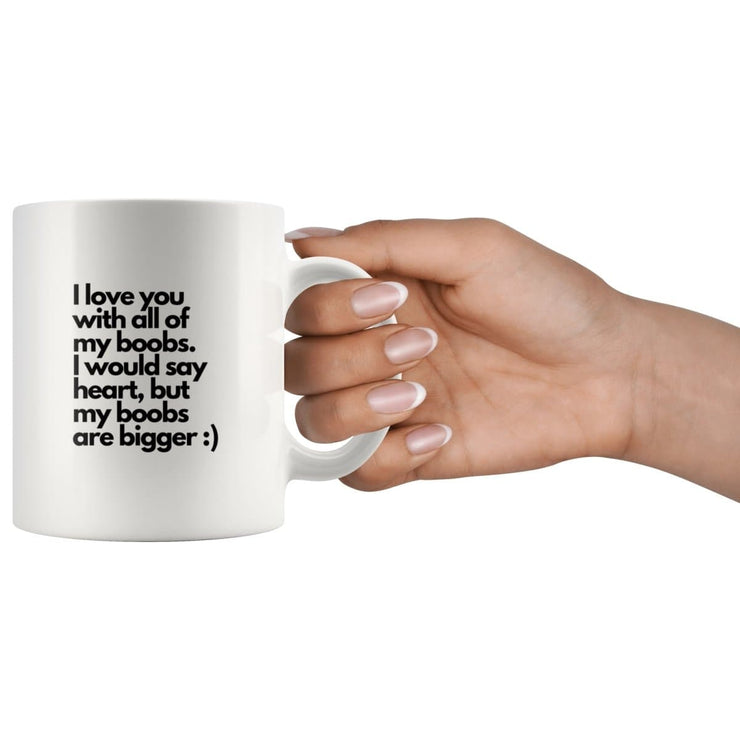 I Love You With All Of My Boobs Couple Mug - CoupleGifts.com