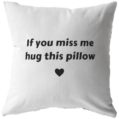 If You Miss Me, Hug This Pillow - Long-Distance Pillow - Pillow - Stuffed & Sewn