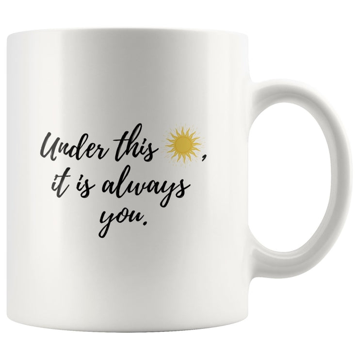 It Is Always You Couple Mug - CoupleGifts.com