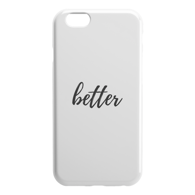 Better IPhone Case - Phone Cases 2 - iPhone 6 6S