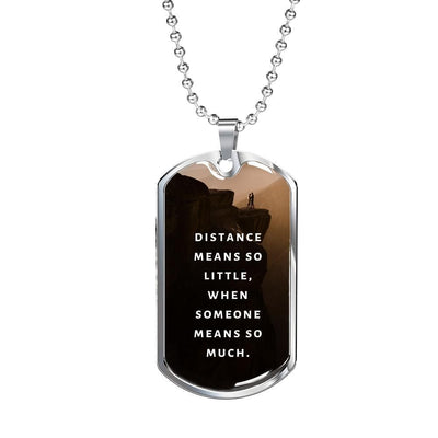 LDR Necklace - Distance means so little - Necklace - Military Chain (Silver)