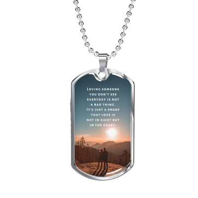 Long Distance Necklace - Loving Someone You Don't See Everyday - Necklace - Military Chain (Silver)