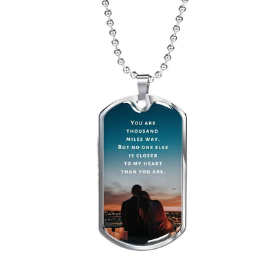 Long-Distance Necklace - Thousand Miles Away But Close To My Heart - Necklace - Military Chain (Silver)