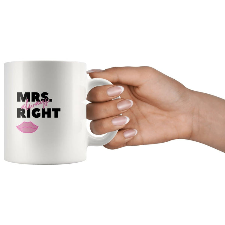 Mr. Right And Mrs. Always Right Matching Couple Mugs - CoupleGifts.com