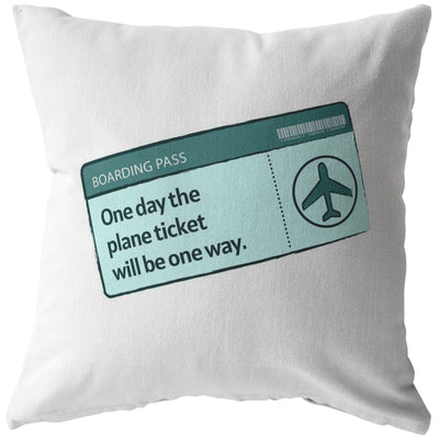 One day the plane ticket will be one way - Long-Distance Couple Pillow - Pillow - Stuffed & Sewn