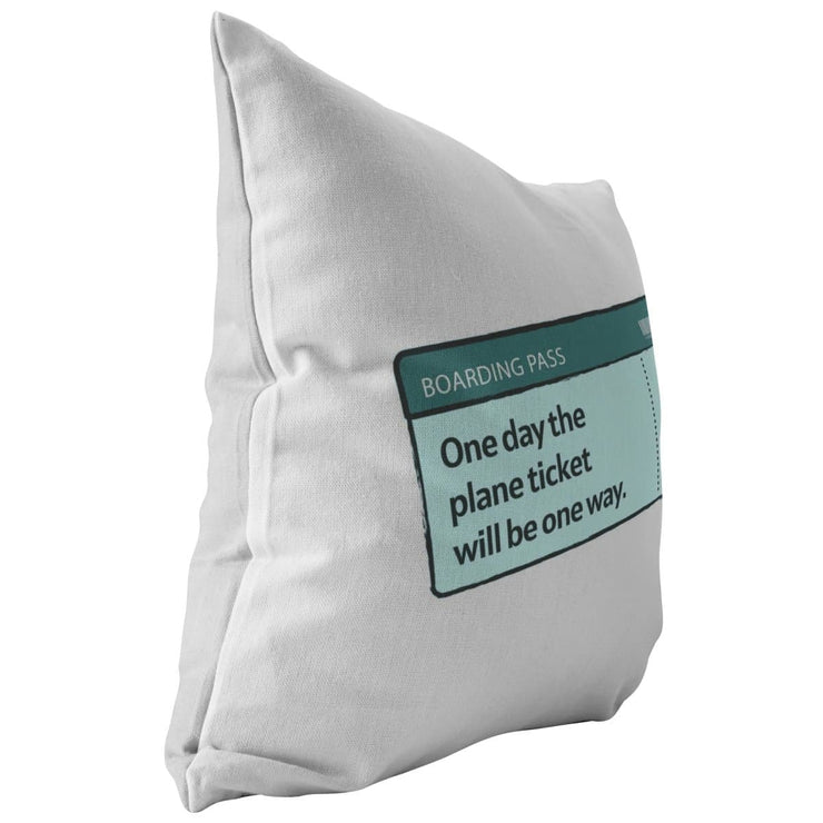 One day the plane ticket will be one way - Long-Distance Couple Pillow - CoupleGifts.com