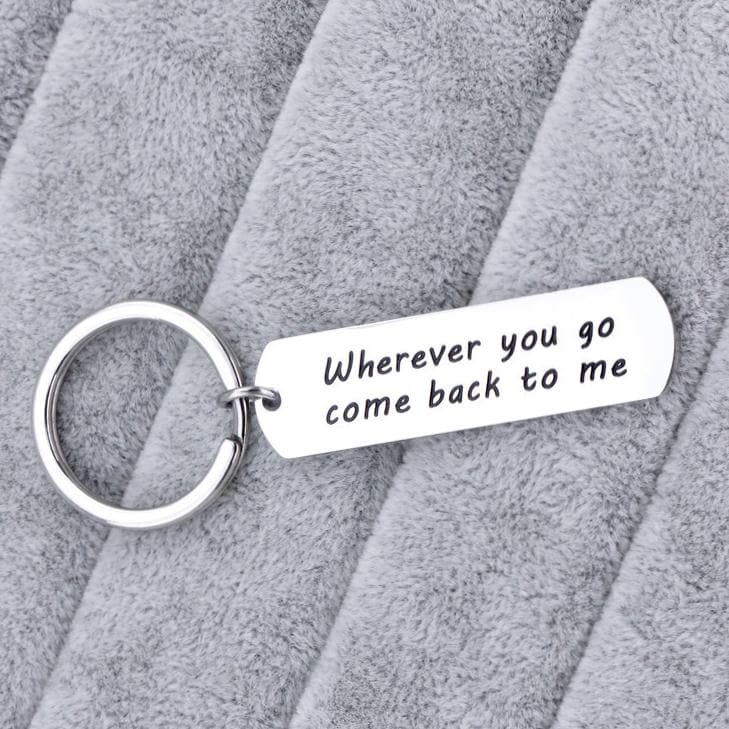 Wherever you go come back to me - Love Keychain - CoupleGifts.com