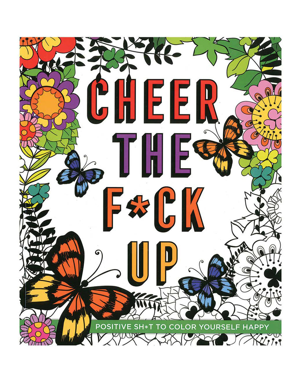 Cheer The Fuck Up Coloring Book