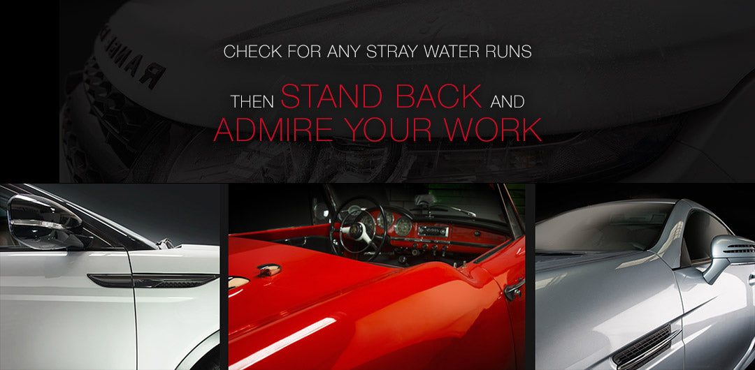 Check for any stray water runs. Then stand back and admire your work