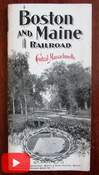 Boston & Maine Railroad Central Massachusetts brochure 1900 lg. map photos booklet