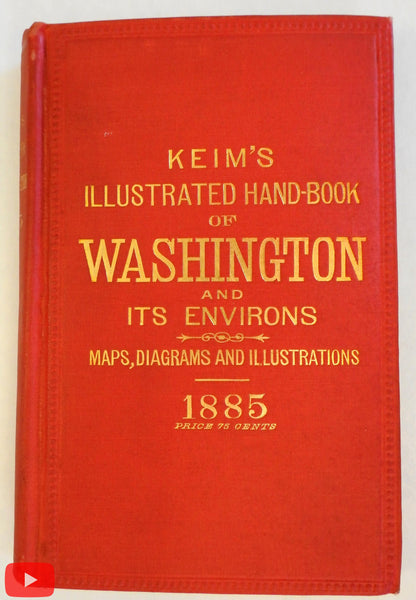 Washington D.C. travel guide 1885 Keim lovely w/ 2 folding city maps illustrated