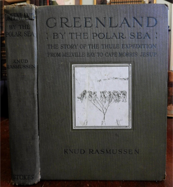 Greenland North Polar Sea 1921 Knud Rasmussen Thule expedition illustrated book