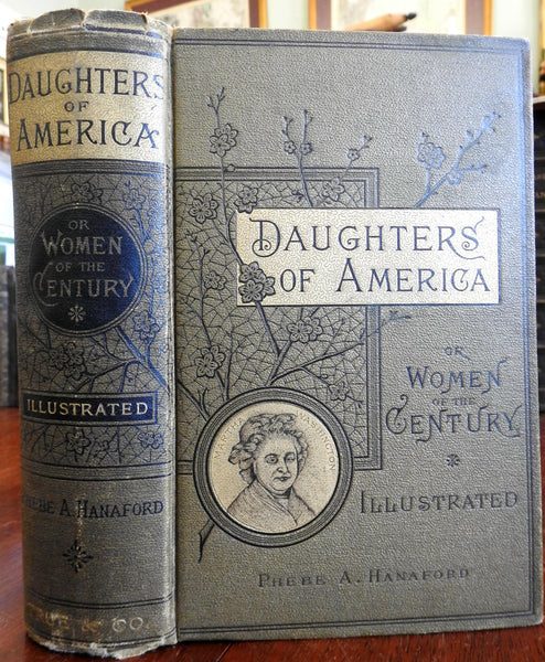 Daughters of America Women of the Century 1883 Phebe Hanaford illustrated book