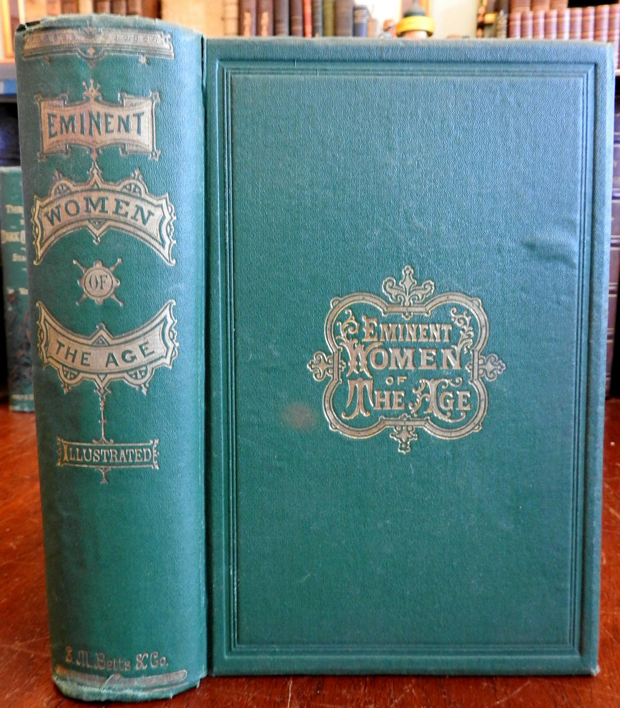 Eminent Women of the Age 1868 illustrated biographies powerful & important women
