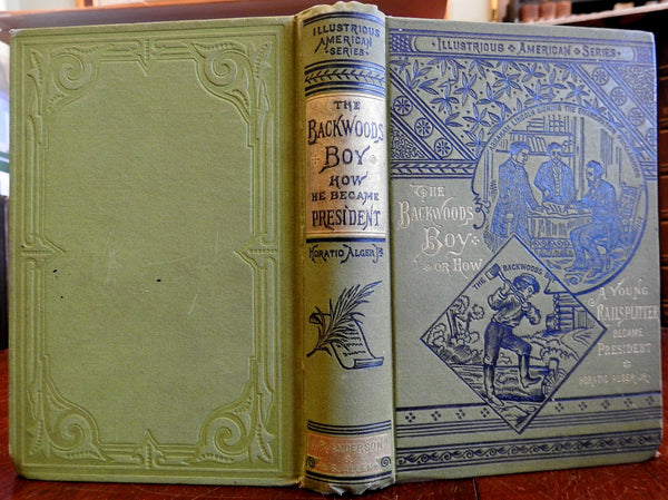 Horatio Alger 1st ed. 1883 Abraham Lincoln The Backwoods Boy clean lovely book