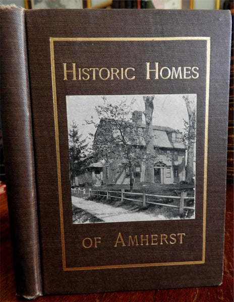 Historic Homes of Amherst Mass. 1905 Alice M. Walker illustrated local history