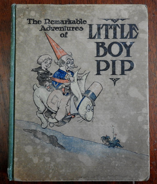 Remarkable Adventures of Little Boy Pip 1907 Philip France Merle Johnson book