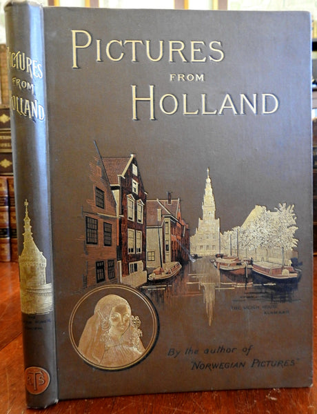 Pictures from Holland 1887 Richard Lovett travel architectural views portraits