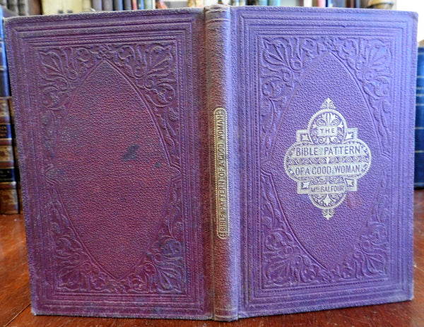Bible Pattern of a Good Woman 1867 C.L Balfour Advice for women female conduct