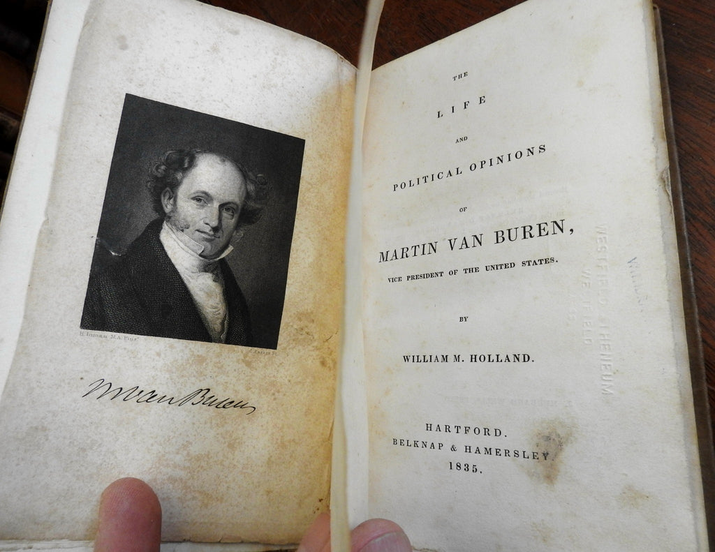 Martin van Buren President Life & Political Opinions 1835 author inscribed book