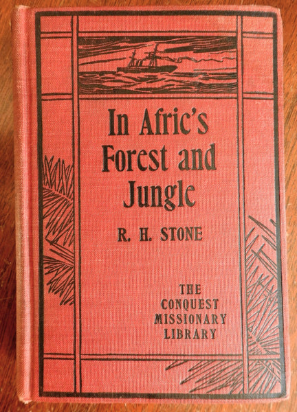 In Africa Forest & Jungle Yoruba 1899 R.H. Stone illustrated memoir African life