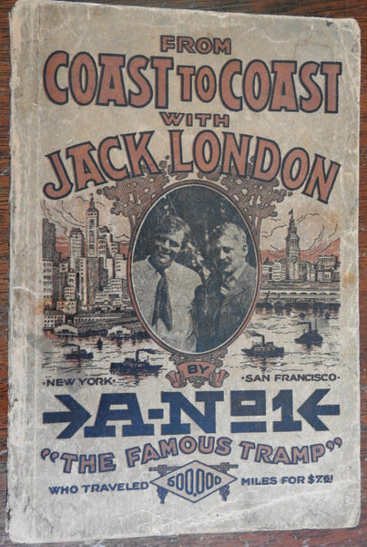 "From Coast to Coast with Jack London 1917 A-No. 1 ""The Famous Tramp"" Travel book"