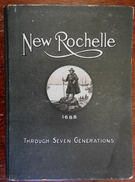 New Rochelle NY Seven Generations 1908 C. H. Augur New York local history
