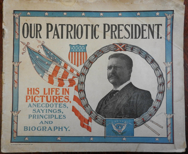 Teddy Roosevelt President Campaign Souvenir 1904 Illustrated biography Booklet