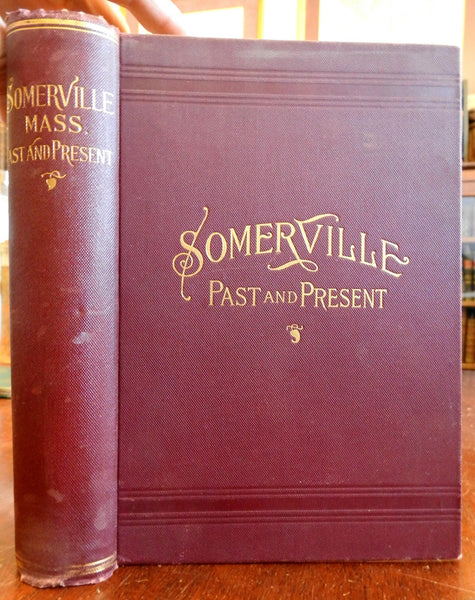 Somerville Massachusetts Past & Present 1897 illustrated New England history