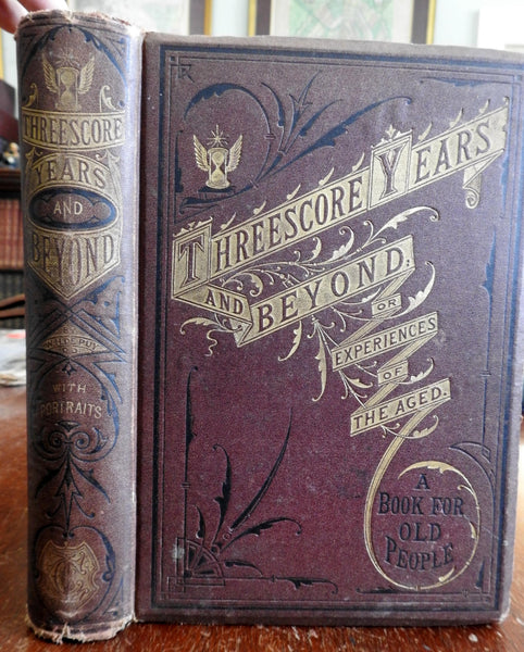 Threescore Years and Beyond Experiences of Aging 1872 de Puy illustrated book