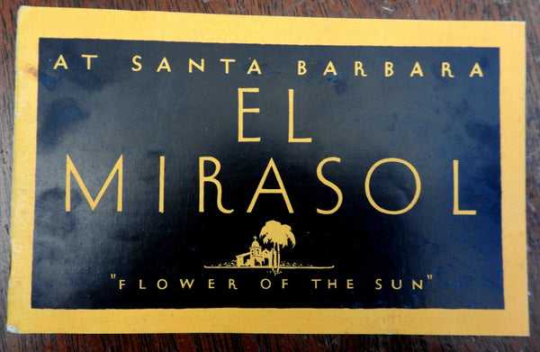 El Mirasol Hotel Santa Barbara California 1930's illustrated advertising booklet