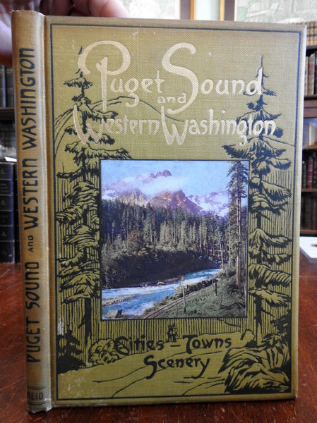 Seattle Puget Sound & Western Washington 1912 Reid great City Views book