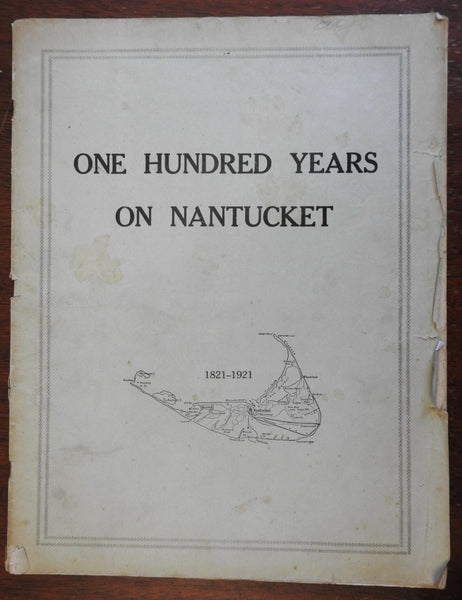 One Hundred Years of Nantucket 1921 illustrated Americana local history