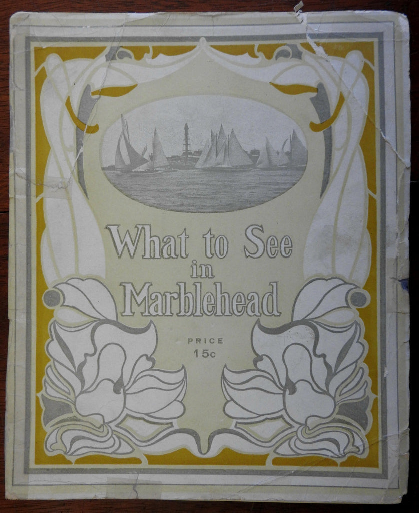 What To See In Marblehead Mass. 1909 great old illustrated tourist guide booklet