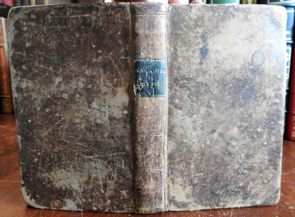 Persuasives to Early Piety 1830's J.G. Pike Christianity religion leather book