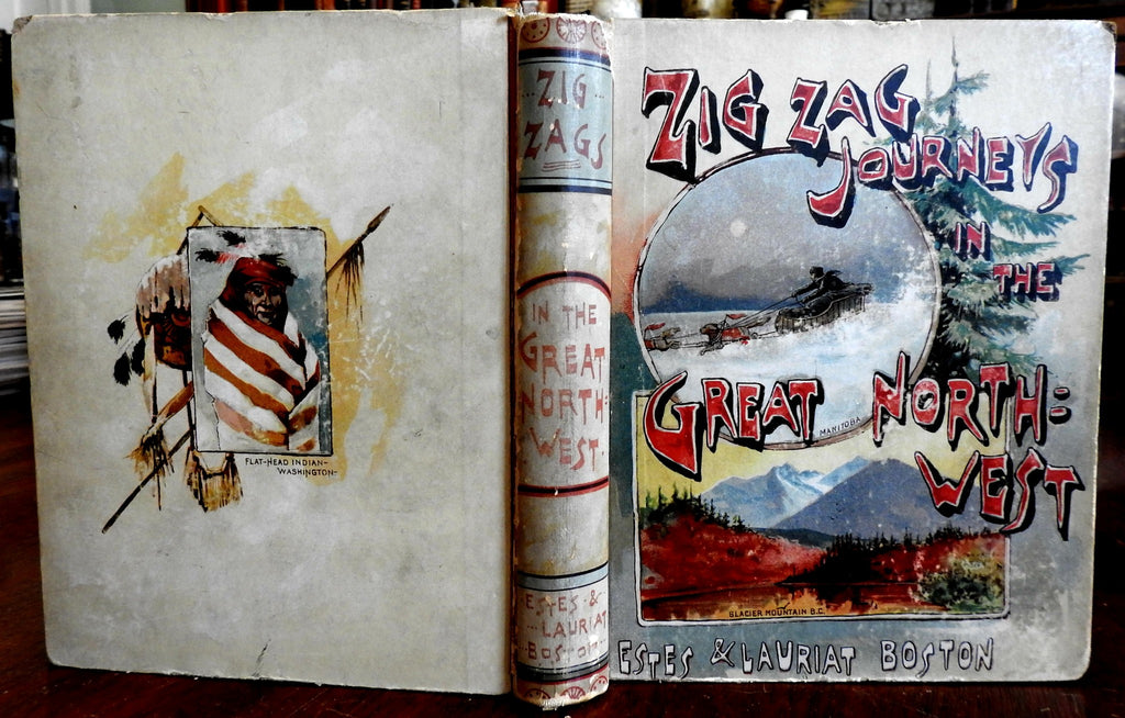 Zigzag Journeys the Great Northwest 1890 Hezekiah Butterworth illustrated book