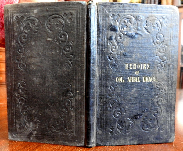 Memoirs of Colonel Arial Bragg American Military Officer & Businessman 1846 book
