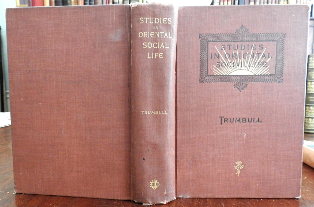 Asia Studies in Oriental Social Life 1894 by H. Clay Trumbull illustrated book