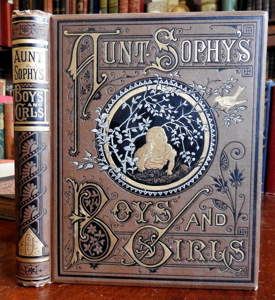 Aunt Sophy's Boys and Girls 1879 D.P. Sanford fine illustrated children's book
