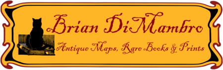 Brian DiMambro- Antiquarian Books, Maps & Prints