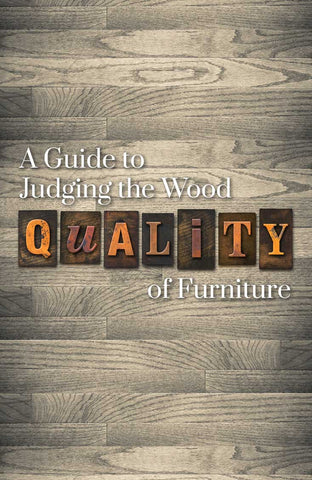 A Guide to judging the wood quality of furniture.