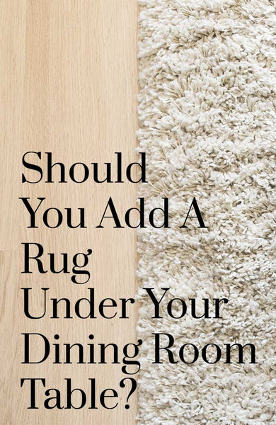 Should You Add A Rug Under Your Dining Room Table?
