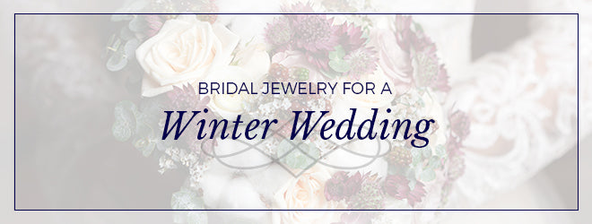 Bridal Jewelry For A Winter Wedding