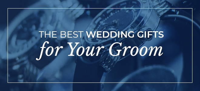 The Best Wedding Gifts For Your Groom Mountz Jewelers