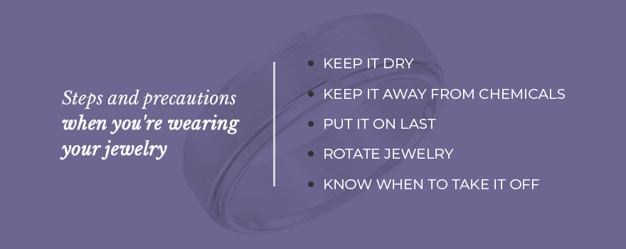 How to take care of jewelry while wearing it