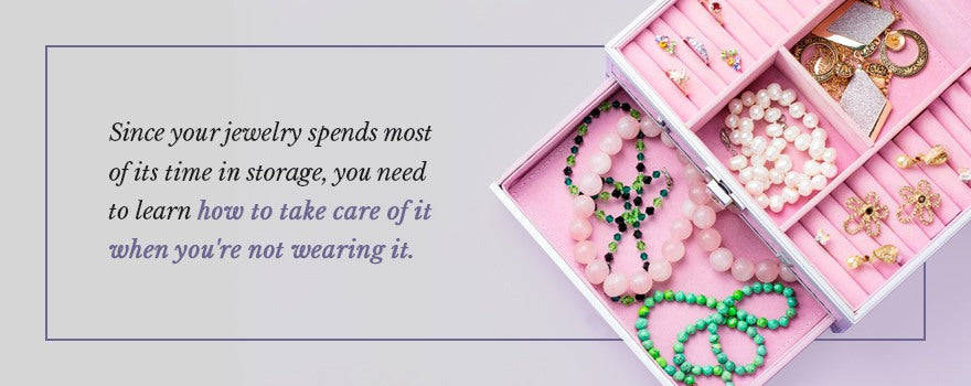 How to take care of jewelry when storing